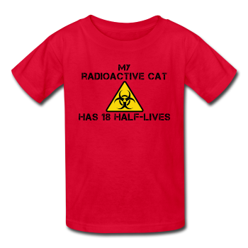 """My Radioactive Cat has 18 Half-Lives"" - Kids' T-Shirt red / XS - LabRatGifts - 1"
