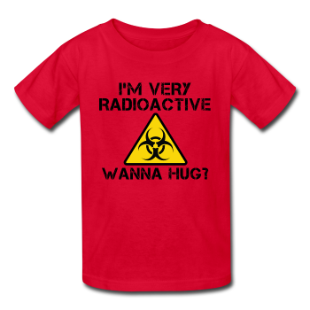 """I'm Very Radioactive, Wanna Hug?"" - Kids' T-Shirt red / XS - LabRatGifts - 1"
