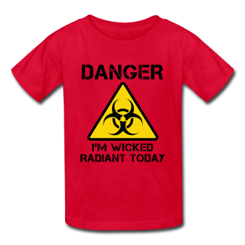 """Danger I'm Wicked Radiant Today"" - Kids' T-Shirt red / XS - LabRatGifts - 1"