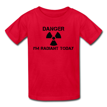 """Danger I'm Radiant Today"" - Kids' T-Shirt red / XS - LabRatGifts - 1"