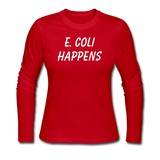 """E. Coli Happens"" (white) - Women's Long Sleeve T-Shirt red / S - LabRatGifts - 3"