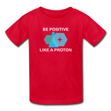 """Be Positive like a Proton"" (white) - Kids' T-Shirt red / XS - LabRatGifts - 5"