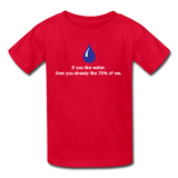 """If You Like Water"" - Kids' T-Shirt red / XS - LabRatGifts - 5"