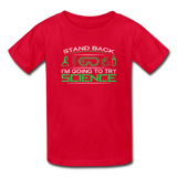 """Stand Back"" - Kids' T-Shirt red / XS - LabRatGifts - 3"