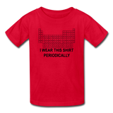 """I Wear This Shirt Periodically"" (black) - Kids T-Shirt red / XS - LabRatGifts - 5"