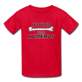 """I Found this Humerus"" - Kids' T-Shirt red / XS - LabRatGifts - 6"