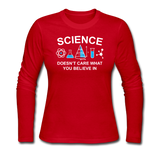 """Science Doesn't Care"" - Women's Long Sleeve T-Shirt red / S - LabRatGifts - 5"