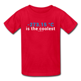 """-273.15 ºC is the Coolest"" (white) - Kids' T-Shirt red / XS - LabRatGifts - 3"