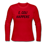"""E. Coli Happens"" (black) - Women's Long Sleeve T-Shirt red / S - LabRatGifts - 4"