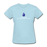 """If You Like Water"" - Women's T-Shirt powder blue / S - LabRatGifts - 11"