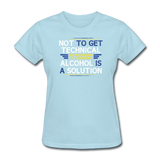 """Technically Alcohol is a Solution"" - Women's T-Shirt powder blue / S - LabRatGifts - 11"