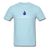 """If You Like Water"" - Men's T-Shirt powder blue / S - LabRatGifts - 12"