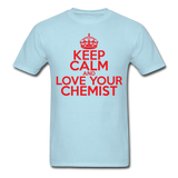 """Keep Calm and Love Your Chemist"" (red) - Men's T-Shirt powder blue / S - LabRatGifts - 5"