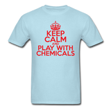 """Keep Calm and Play With Chemicals"" (red) - Men's T-Shirt powder blue / S - LabRatGifts - 5"