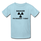 """Danger I'm Radiant Today"" - Kids' T-Shirt powder blue / XS - LabRatGifts - 4"
