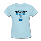 """World's Best Chemistry Teacher"" - Women's T-Shirt powder blue / S - LabRatGifts - 10"
