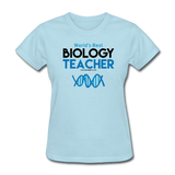 """World's Best Biology Teacher"" - Women's T-Shirt powder blue / S - LabRatGifts - 10"