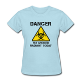 """Danger I'm Wicked Radiant Today"" - Women's T-Shirt powder blue / S - LabRatGifts - 9"