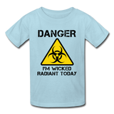 """Danger I'm Wicked Radiant Today"" - Kids' T-Shirt powder blue / XS - LabRatGifts - 4"