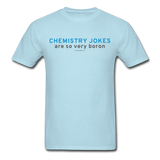 """Chemistry Jokes are so very Boron"" - Men's T-Shirt powder blue / S - LabRatGifts - 12"