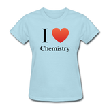 """I ♥ Chemistry"" (black) - Women's T-Shirt powder blue / S - LabRatGifts - 5"
