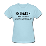 """Research"" (black) - Women's T-Shirt powder blue / S - LabRatGifts - 11"