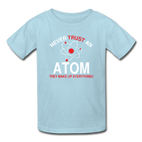 """Never Trust an Atom"" - Kids' T-Shirt powder blue / XS - LabRatGifts - 4"