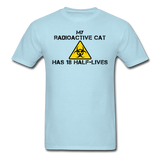 """My Radioactive Cat has 18 Half-Lives"" - Men's T-Shirt powder blue / S - LabRatGifts - 12"
