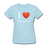 """I ♥ Chemistry"" (white) - Women's T-Shirt powder blue / S - LabRatGifts - 11"