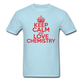 """Keep Calm and Love Chemistry"" (red) - Men's T-Shirt powder blue / S - LabRatGifts - 5"