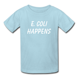 """E. Coli Happens"" (white) - Kids' T-Shirt powder blue / XS - LabRatGifts - 4"