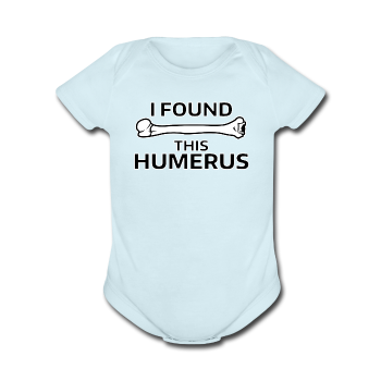 """I Found this Humerus"" - Baby Short Sleeve One Piece powder blue / Newborn - LabRatGifts - 1"