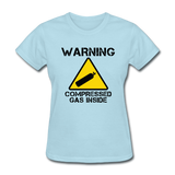 """Warning Compressed Gas Inside"" - Women's T-Shirt powder blue / S - LabRatGifts - 9"