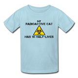 """My Radioactive Cat has 18 Half-Lives"" - Kids' T-Shirt powder blue / XS - LabRatGifts - 4"