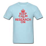 """Keep Calm and Research On"" (red) - Men's T-Shirt powder blue / S - LabRatGifts - 5"