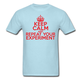 """Keep Calm and Repeat Your Experiment"" (red) - Men's T-Shirt powder blue / S - LabRatGifts - 5"