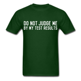 """Do Not Judge Me By My Test Results"" (white) - Men's T-Shirt forest green / S - LabRatGifts - 2"