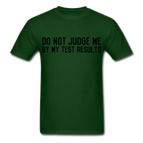"""Do Not Judge Me By My Test Results"" (black) - Men's T-Shirt forest green / S - LabRatGifts - 8"