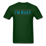 """Leave Me Alone I'm Busy"" - Men's T-Shirt forest green / S - LabRatGifts - 14"