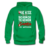 """Be Nice to the Science Teacher, Santa is Watching"" - Men's Hoodie"