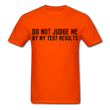 """Do Not Judge Me By My Test Results"" (black) - Men's T-Shirt orange / S - LabRatGifts - 7"