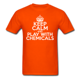 """Keep Calm and Play With Chemicals"" (white) - Men's T-Shirt orange / S - LabRatGifts - 5"