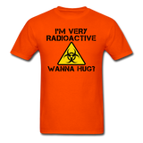 """I'm Very Radioactive, Wanna Hug?"" - Men's T-Shirt orange / S - LabRatGifts - 3"