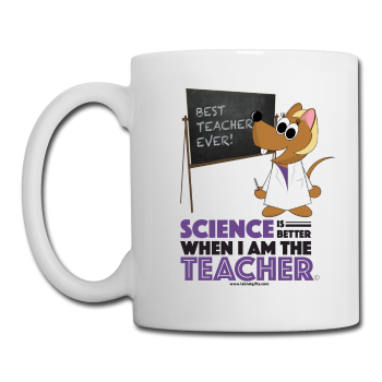 """Science is Better When I am the Teacher"" - Mug white / One size - LabRatGifts"