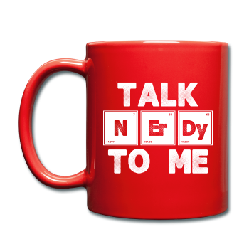"""Talk NErDy to Me"" - Mug red / One size - LabRatGifts - 1"