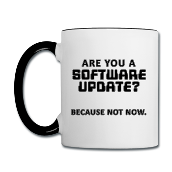 """Are You a Software Update"" - Mug"