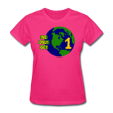 """We Only Get 1 Earth"" - Women's T-Shirt - fuchsia"