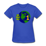 """We Only Get 1 Earth"" - Women's T-Shirt - royal blue"
