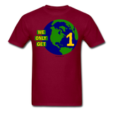 """We Only Get 1 Earth"" - Men's T-Shirt - burgundy"