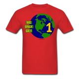 """We Only Get 1 Earth"" - Men's T-Shirt - red"